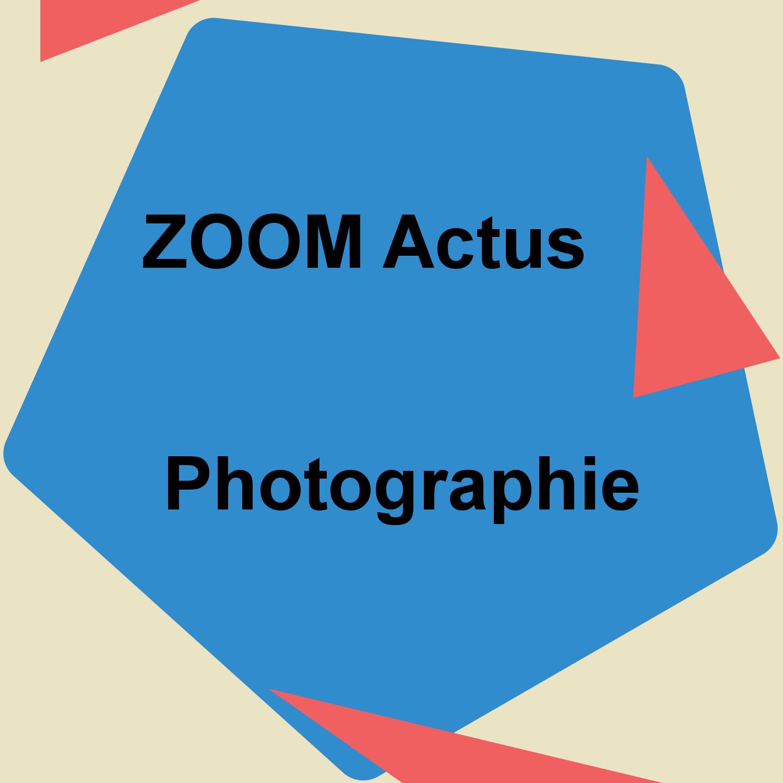 Modèle Zoom Actus Photographie2019