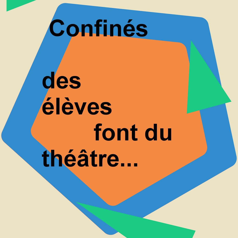 Confinés Théâtre