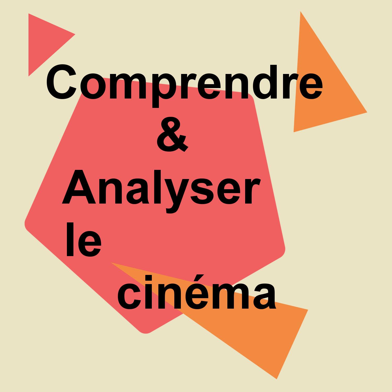 Comprendre Analyser le cinéma