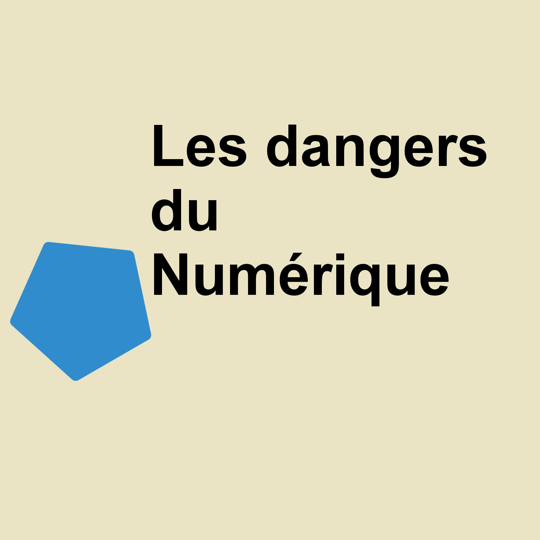 Dangers du numérique
